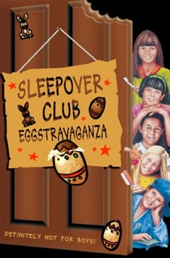 Sleepover Club Eggstravaganza (The Sleepover Club, Book 28)