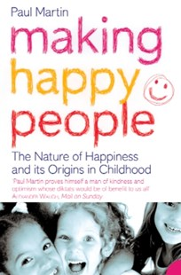 (ebook) Making Happy People: The nature of happiness and its origins in childhood - Business & Finance Careers