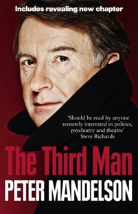(ebook) The Third Man: Life at the Heart of New Labour - Biographies General Biographies