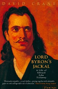 (ebook) Lord Byron's Jackal: A Life of Trelawny (Text Only) - Biographies General Biographies