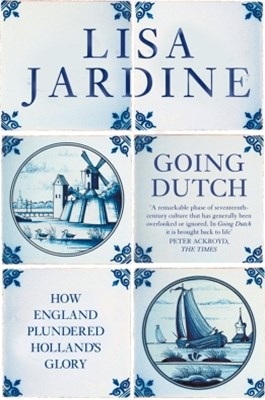 Going Dutch: How England Plundered Holland's Glory (Text Only)