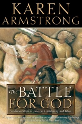 (ebook) The Battle for God: Fundamentalism in Judaism, Christianity and Islam (Text Only)