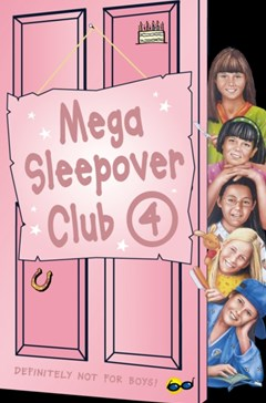 Mega Sleepover 4 (The Sleepover Club)