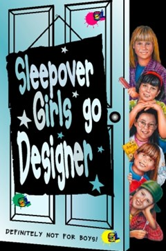 Sleepover Girls Go Designer (The Sleepover Club, Book 16)