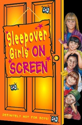 Sleepover Girls on Screen (The Sleepover Club, Book 18)