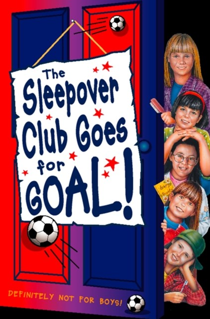 Sleepover Club Goes For Goal! (The Sleepover Club, Book 21)