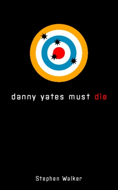 (ebook) Danny Yates Must Die