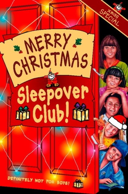 Merry Christmas, Sleepover Club: Christmas Special (The Sleepover Club, Book 36)