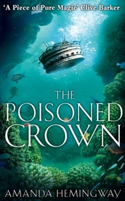 The Poisoned Crown: The Sangreal Trilogy Three