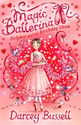 Delphie and the Birthday Show (Magic Ballerina, Book 6)