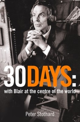 (ebook) 30 Days: A Month at the Heart of Blair's War (Text Only)