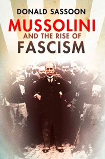 (ebook) Mussolini and the Rise of Fascism (Text Only Edition) - History European