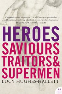 (ebook) Heroes: Saviours, Traitors and Supermen (TEXT ONLY) - Biographies General Biographies