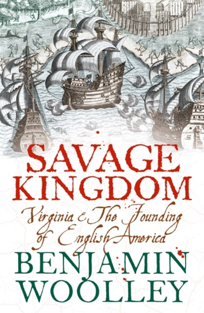 (ebook) Savage Kingdom: Virginia and The Founding of English America (Text Only)