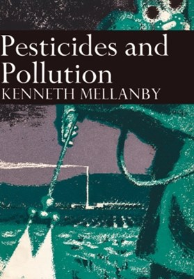 Pesticides and Pollution (Collins New Naturalist Library, Book 50)