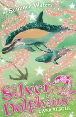 River Rescue (Silver Dolphins, Book 10)