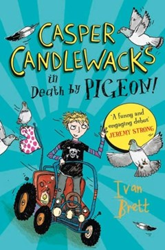 Casper Candlewacks in Death by Pigeon! (Casper Candlewacks, Book 1)