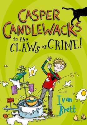 Casper Candlewacks in the Claws of Crime! (Casper Candlewacks, Book 2)