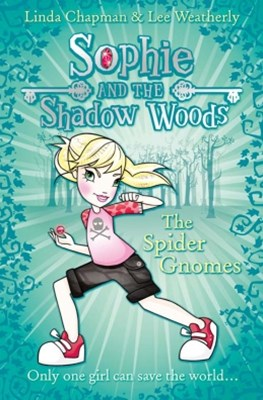 The Spider Gnomes (Sophie and the Shadow Woods, Book 3)