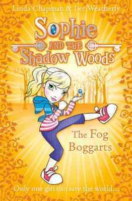Sophie And The Shadow Woods: The Fog Boggarts