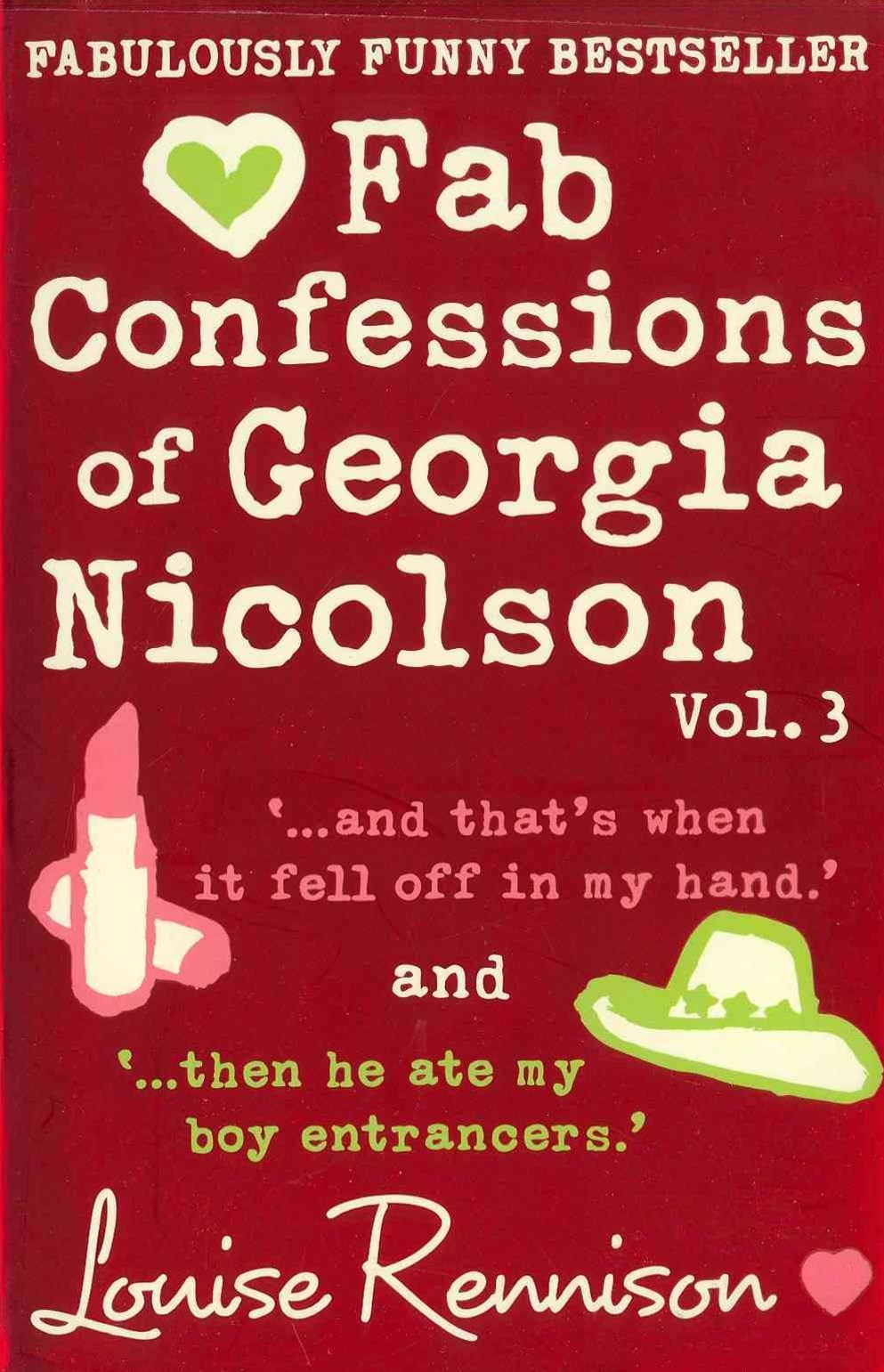 Fab Confessions Of Georgia Nicolson 5 and 6: And That's When it Fell Off