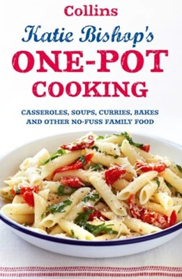 One-Pot Cooking: Casseroles, curries, soups and bakes and other no-fuss family food