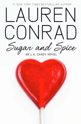 Sugar and Spice (LA Candy, Book 2)
