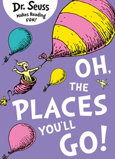 Oh, The Places You'll Go by Dr Seuss (9780007413577) - PaperBack - Children's Fiction Classics