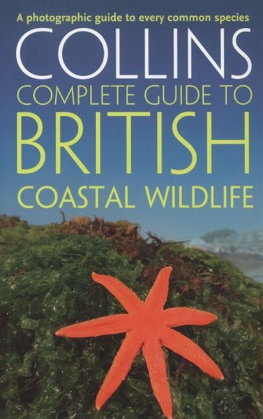 Collins Complete Guides: British Coastal Wildlife