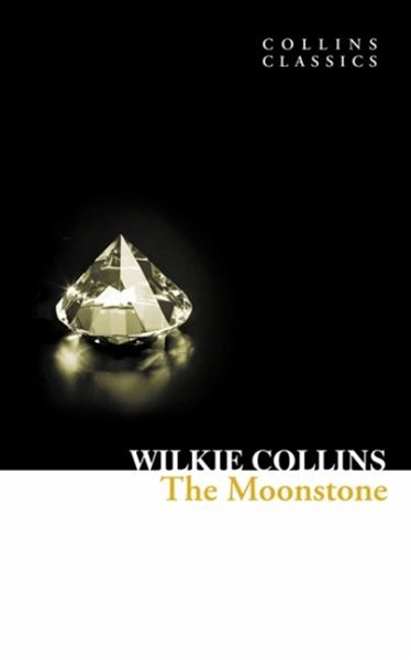 Collins Classics: The Moonstone