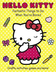 Hello Kitty - Fantastic Things To Do When Youre Bored