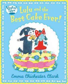 Lulu And The Best Cake Ever