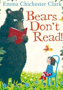 Bears Don't Read! by Emma Chichester Clark (9780007425198) - PaperBack - Non-Fiction