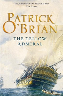 The Yellow Admiral (Aubrey/Maturin Series, Book 18)