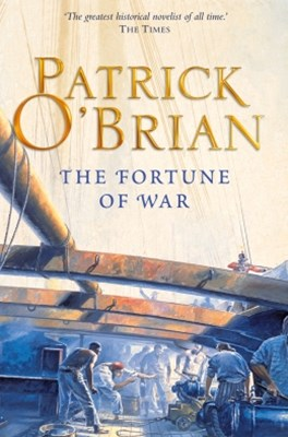 The Fortune of War (Aubrey/Maturin Series, Book 6)