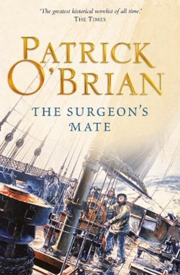 The SurgeonGÇÖs Mate (Aubrey/Maturin Series, Book 7)