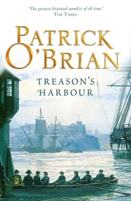 TreasonGÇÖs Harbour (Aubrey/Maturin Series, Book 9)