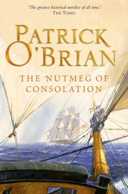 The Nutmeg of Consolation (Aubrey/Maturin Series, Book 14)