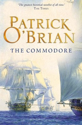 The Commodore (Aubrey/Maturin Series, Book 17)