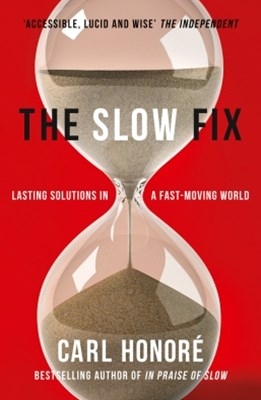 (ebook) The Slow Fix: Solve Problems, Work Smarter and Live Better in a Fast World