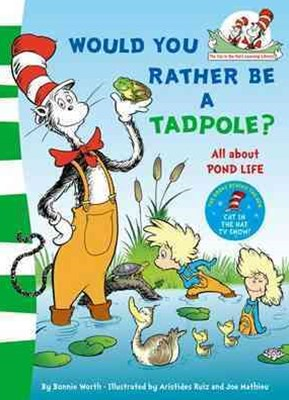 Would You Rather Be A Tadpole?