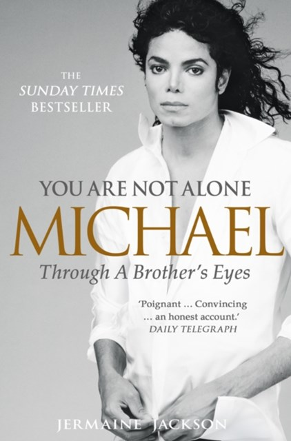 You Are Not Alone: Michael, Through a BrotherGÇÖs Eyes