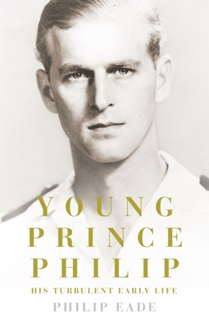 (ebook) Young Prince Philip: His Turbulent Early Life