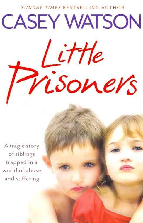 Little Prisoners: A Tragic Story of Siblings Trapped in a World of Abuseand Suffering