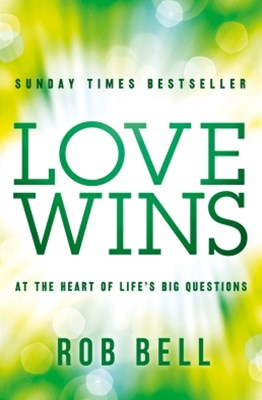 Love Wins: At the Heart of LifeGÇÖs Big Questions