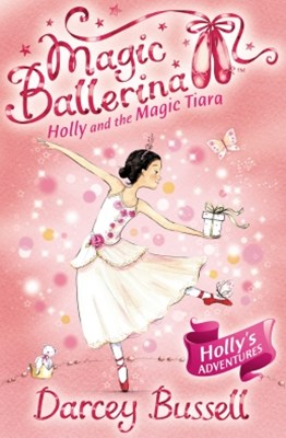 Holly and the Magic Tiara (Magic Ballerina, Book 15)