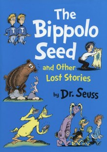 The Bippolo Seed And Other Lost Stories by Dr Seuss (9780007438457) - HardCover - Picture Books