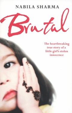 Brutal: The Heartbreaking True Story of a Little Girl