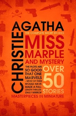 Miss Marple GÇô Miss Marple and Mystery: The Complete Short Stories (Miss Marple)