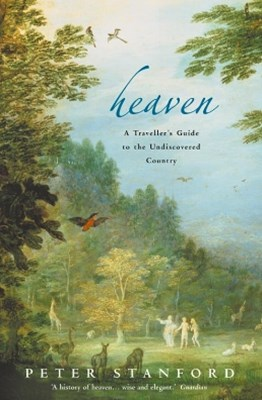 Heaven: A TravellerGÇÖs Guide to the Undiscovered Country (Text Only)